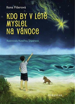Kdo by v létě myslel na Vánoce - Ilona Fišerová | Booksquad.ink