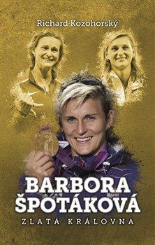 Obálka titulu Barbora Špotáková: zlatá královna