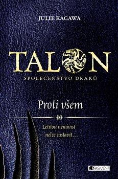 Obálka titulu Talon: Společenstvo draků - Proti všem