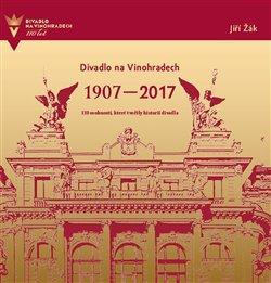 Obálka titulu Divadlo na Vinohradech 1907-2017