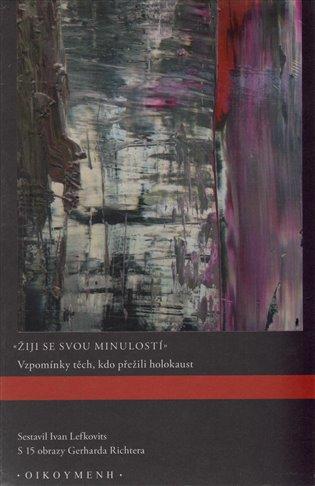 Žiji se svou minulostí - Ivan Lefkovits (ed.) | Booksquad.ink