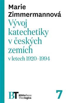 Obálka titulu Vývoj katechetiky v českých zemích v letech 1920–1994