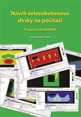 Návrh železobetonové desky na počítači:Program DESKAMPK - Jaroslav Trojan   Booksquad.ink
