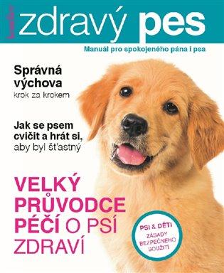 Kondice - Zdravý pes:Manuál pro spokojeného psa i jeho pána - - | Booksquad.ink