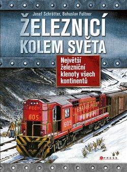 Obálka titulu Železnicí kolem světa