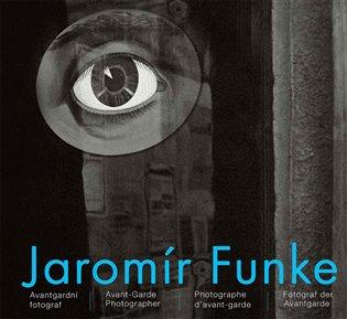 Jaromír Funke - Avantgardní fotograf:Avant-Garde Photographer / Photographe d`avant-garde / Fotograf der Avantgarde - Vladimír Birgus   Booksquad.ink