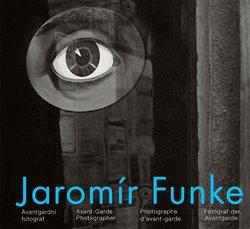Obálka titulu Jaromír Funke - Avantgardní fotograf