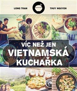 Obálka titulu Víc než jen vietnamská kuchařka