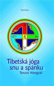 Obálka titulu Tibetská jóga snu a spánku