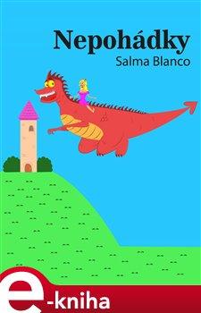Nepohádky. Pohádky - nepohádky se slovíčky malé hrátky - Salma Blanco e-kniha