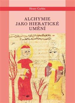Levně Alchymie jako hieratické umění - Henry Corbin