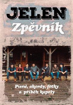 Jelen - Zpěvník. Písně, akordy, fotky a příběh kapely - kolektiv autorů