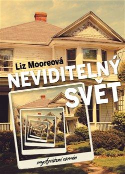 Neviditelný svět - Liz Moore