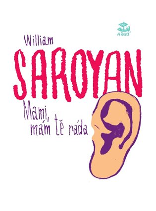 Mami, mám tě ráda - William Saroyan | Booksquad.ink