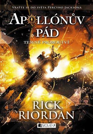 Apollónův pád – Temné proroctví - Rick Riordan | Booksquad.ink