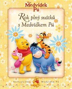 Obálka titulu Medvídek Pú - Rok plný svátků s Medvídkem Pú