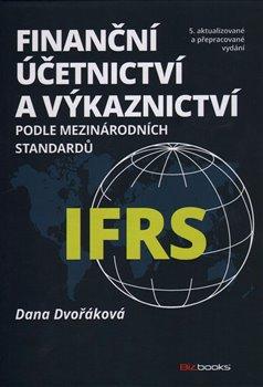 Obálka titulu Finanční účetnictví a výkaznictví podle mezinárodních standardů IFRS /5. vyd/