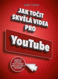 Jak točit skvělá videa pro YouTube