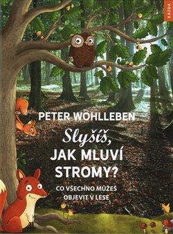 Obálka titulu Slyšíš, jak mluví stromy?