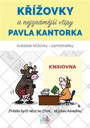 Křížovky a nejznámější vtipy Pavla Kantorka:švédské křížovky - osmisměrky - Pavel Kantorek, | Booksquad.ink