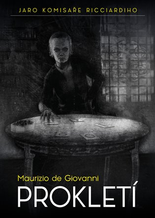 Prokletí:Jaro komisaře Ricciardiho - Maurizio de Giovanni | Replicamaglie.com