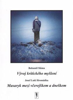 Obálka titulu Vývoj kritického myšlení / Masaryk mezi včerejškem a dneškem