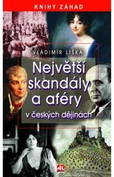 Obálka titulu Největší skandály a aféry v českých dějinách