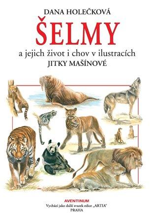 Šelmy a jejich chov:v ilustracích Jitky Mašínové - Dana Holečková | Booksquad.ink