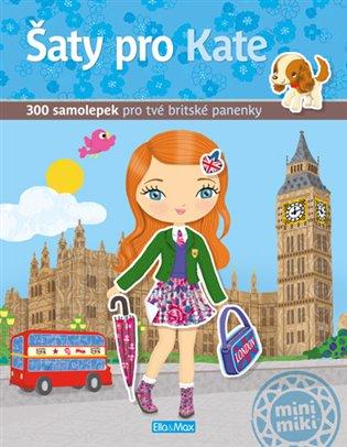 Šaty pro Kate:300 samolepek pro tvé britské panenky - -   Booksquad.ink