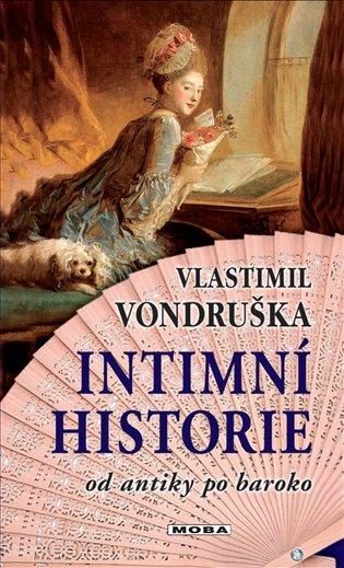 Intimní historie:Od antiky po baroko - Vlastimil Vondruška   Booksquad.ink