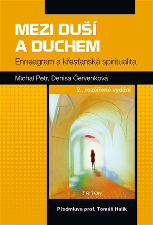 Mezi duší a Duchem:Enneagram a křesťanská spiritualita - Michal Petr, | Booksquad.ink