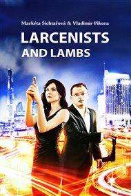 Larcenists and Lambs