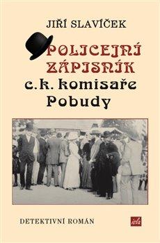 Obálka titulu Policejní zápisník c.k. komisaře Pobudy