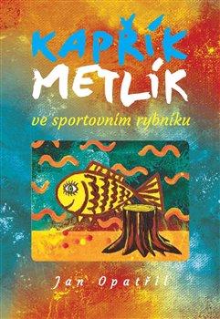 Obálka titulu Kapřík Metlík ve  sportovním rybníku