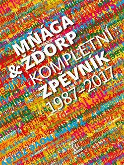 Obálka titulu Mňága & žďorp: Kompletní zpěvník 1987 - 2017