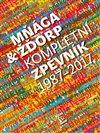 MŇÁGA & ŽĎORP - KOMPLETNÍ ZPĚVNÍK 1987 - 2017