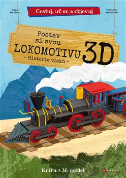 Obálka titulu Postav si svou lokomotivu - historie vlaků