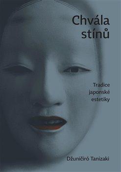 Obálka titulu Chvála stínů. Tradice japonské estetiky