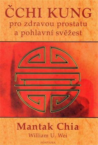 Čchi kung pro zdravou prostatu a pohlavní svěžest - Mantak Chia, | Booksquad.ink