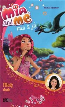 Obálka titulu Mia a já: Malý drak