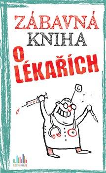 Obálka titulu Zábavná kniha o lékařích