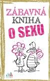 Obálka knihy Zábavná kniha o sexu