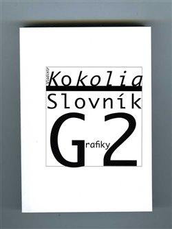 Obálka titulu Vladimír Kokolia: Slovník Grafiky 2. Kateřina Šedá: Vladimír Kokolia Slovník Kateřiny Š.