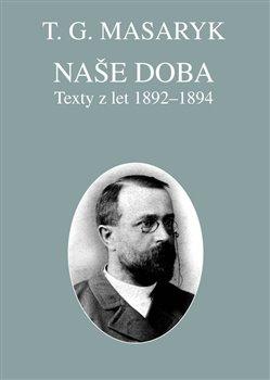 Obálka titulu Naše doba - texty z let 1892-1894