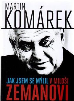 Obálka titulu Jak jsem se zmýlil v Miloši Zemanovi