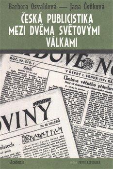 Obálka titulu Česká publicistika mezi dvěma světovými válkami