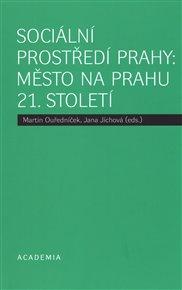 Sociální prostředí Prahy: město na prahu 21. století