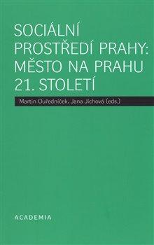 Obálka titulu Sociální prostředí Prahy: město na prahu 21. století