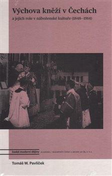Obálka titulu Výchova kněží v Čechách a jejich role v náboženské kultuře (1848-1914)