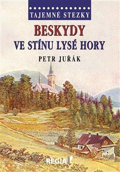 Obálka titulu Tajemné stezky-Beskydy ve stínu Lysé hory
